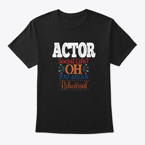 [Theatre] Actor   Social Life Black T-Shirt Front