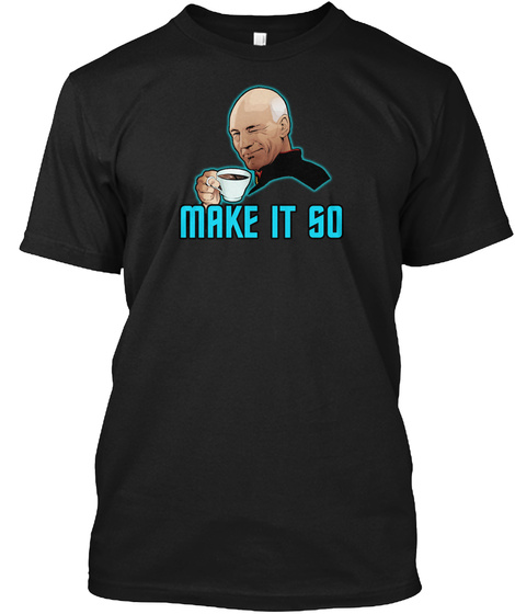 Captain Picard   Make It So Black T-Shirt Front