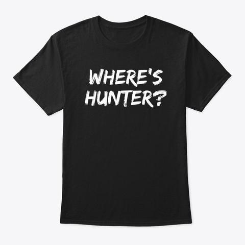 Where's Hunter Biden Funny Trump 2020   Black T-Shirt Front