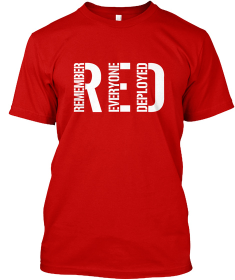 Remember Everyone Deployed Classic Red T-Shirt Front