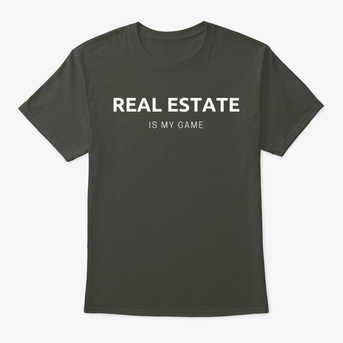 Real Estate Is My Game Smoke Gray T-Shirt Front