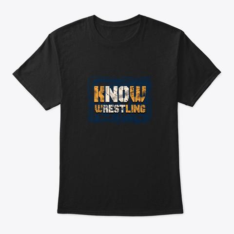Know Wrestling Black T-Shirt Front