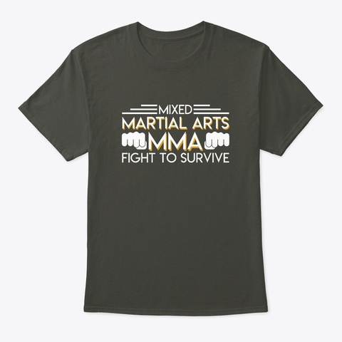 Mixed Mma Martial Arts Fight To Survive Smoke Gray T-Shirt Front