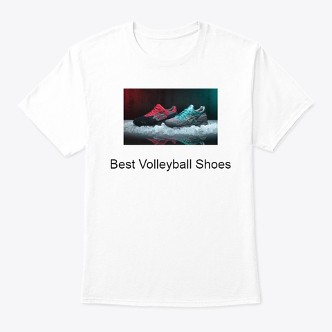 Best Volleyball Shoes  White T-Shirt Front