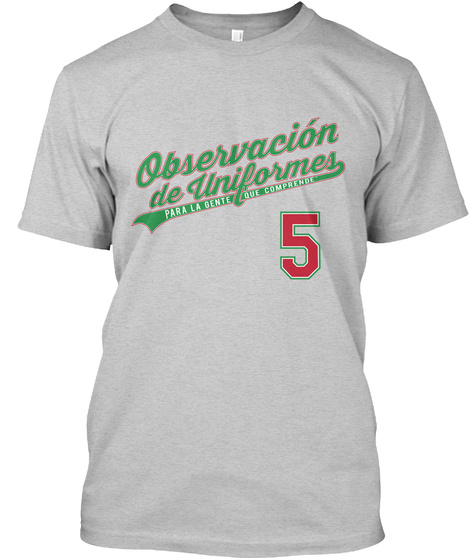 Observacion De Uniformes Para La Gente Que Comprende 5 Light Steel T-Shirt Front