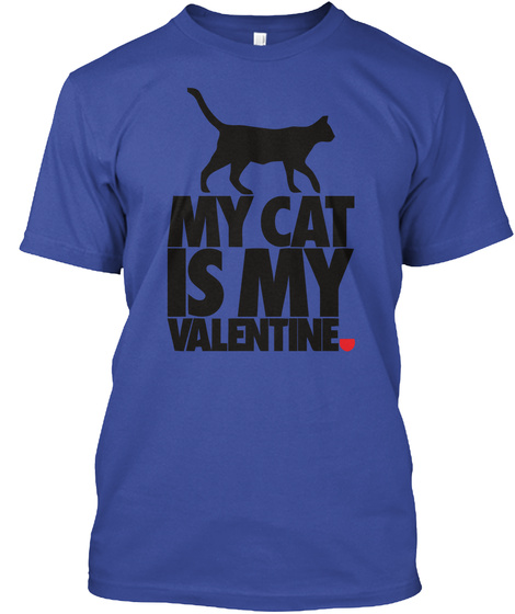 My Cat Is My Valentine Deep Royal T-Shirt Front