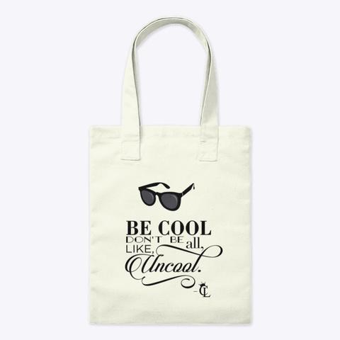 Be Cool Tote Bag Natural T-Shirt Front