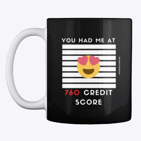 You Had Me At 760 Credit Score Black T-Shirt Front
