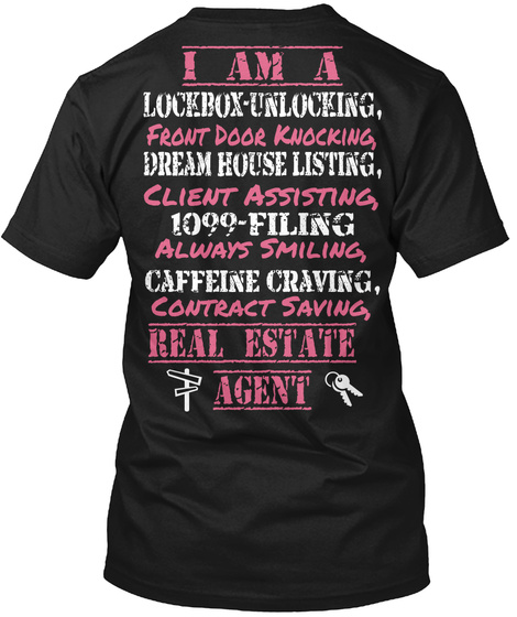 Ra I Am A Lockbox   Unlocking Front Door Knocking Dream House Listing, Client Assisting 1099 Filing Always Smiling... Black T-Shirt Back