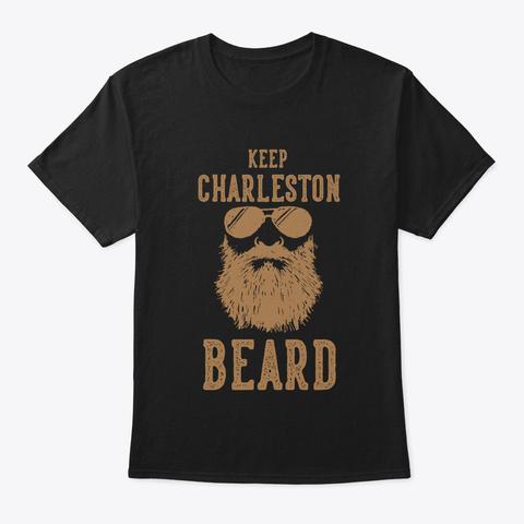 Keep Charleston South Carolina Beard Black T-Shirt Front