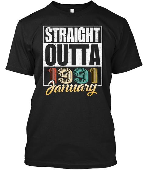 1991 January Birthday T Shirt Black T-Shirt Front