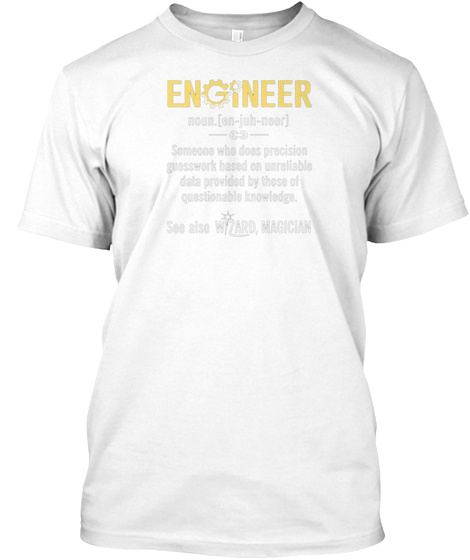 Engineer Funny Wizrard Civil Gas Mechani White T-Shirt Front