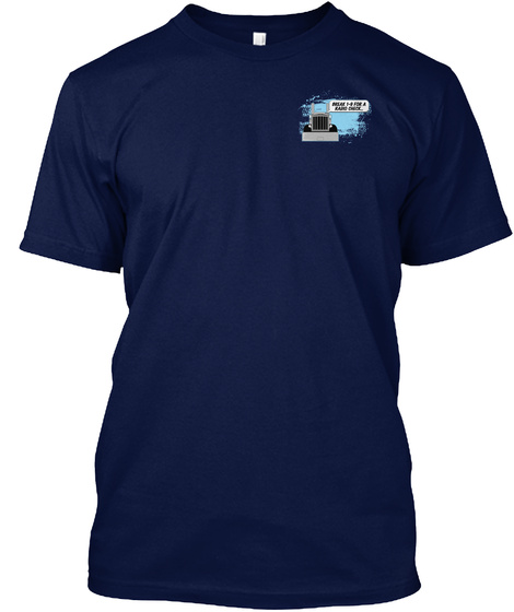 Break 1 9 For A Radio Check  Navy T-Shirt Front