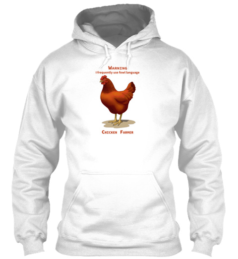 Funny Red Chicken Fowl Language Sweats White T-Shirt Front