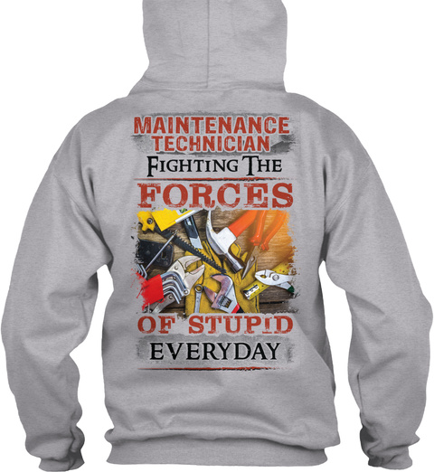 Maintenance Technician Fighting The Forces Of Stupid Everyday Sport Grey T-Shirt Back