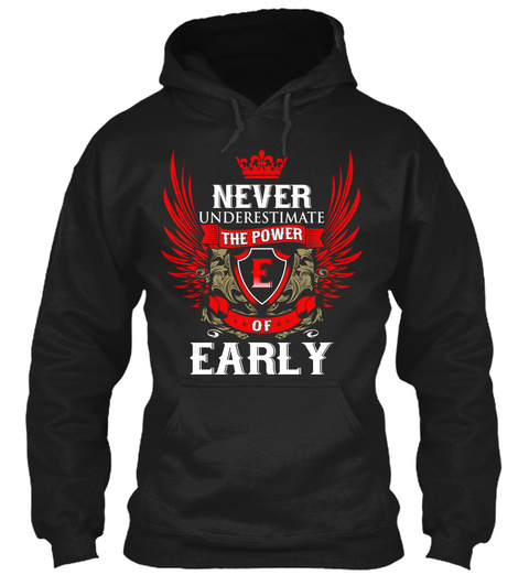 Never Underestimate The Power E Of Early Black T-Shirt Front