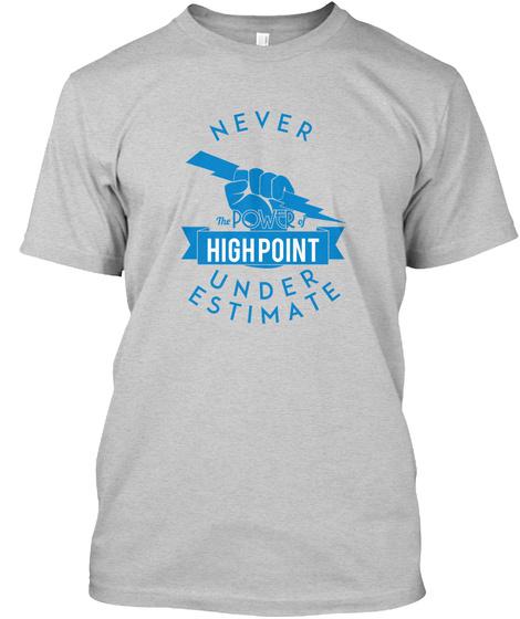 High Point    Never Underestimate!  Light Steel T-Shirt Front