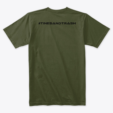 #Tines And Trash Military Green T-Shirt Back
