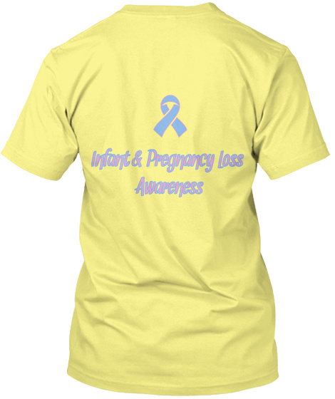 Infant & Pregnancy Loss Awareness Lemon Yellow  T-Shirt Back