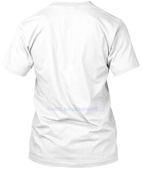 Twitch.Tv/Natashar95 White T-Shirt Back