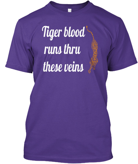 Tiger Blood Runs Thru These Veins Purple T-Shirt Front