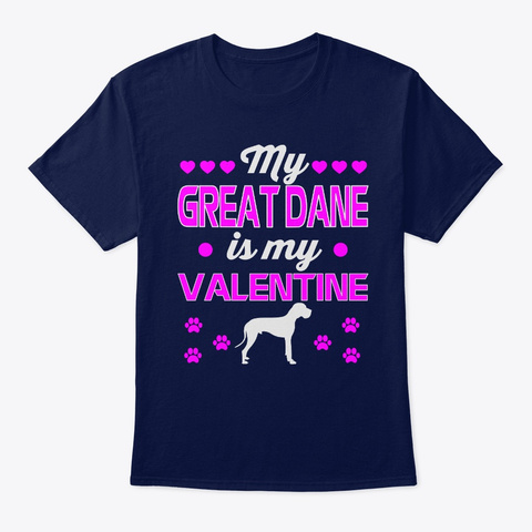 My Great Dane Is My Valentine Navy T-Shirt Front