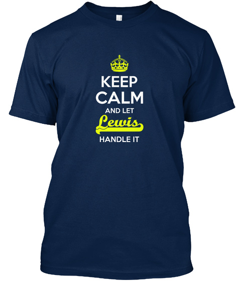 Lewis Keep Calm Let Lewis Handle Navy T-Shirt Front