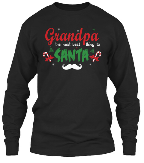 Grandpa The Next Best Thing To Santa Black T-Shirt Front