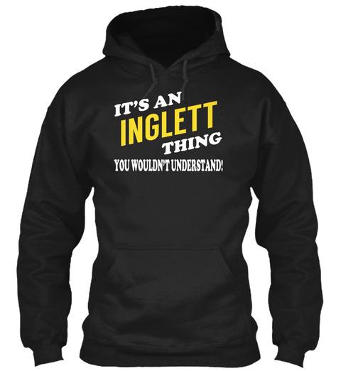 Its An Inglett Thing   Name Shirts Black T-Shirt Front