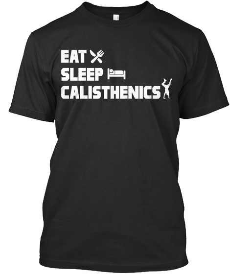 Eat Sleep Calisthenics Black T-Shirt Front