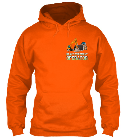 Heavy Equipment Operator Is Not Yelling Safety Orange T-Shirt Front