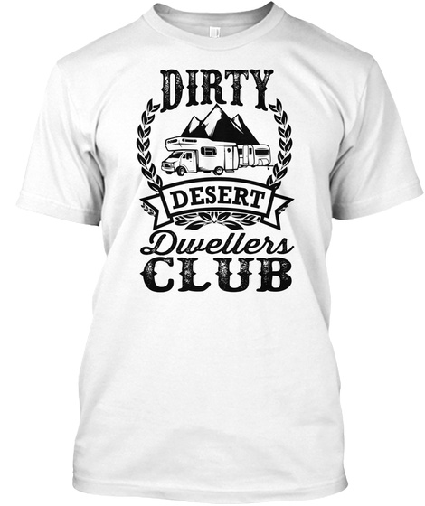 Dirty Desert Dwellers Club White T-Shirt Front
