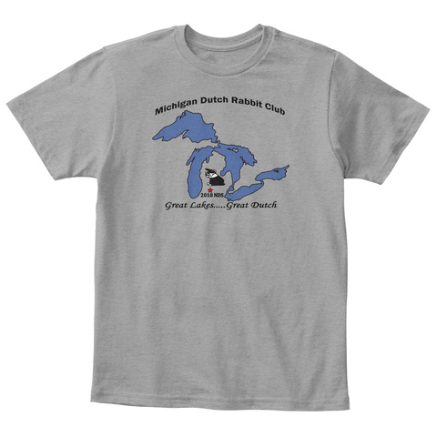 Michigan Dutch Rabbit Club 2018 Nds Great Lakes Great Dutch Light Heather Grey  T-Shirt Front