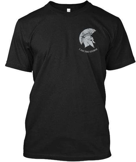 I Am The Storm   Shirt Hoodie Black T-Shirt Front