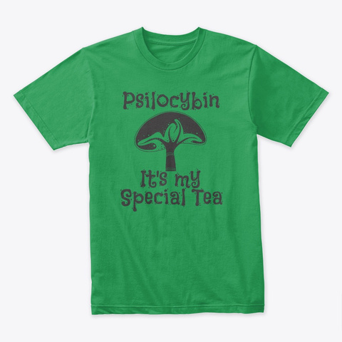 Psilocybin It's My Special Tea Kelly Green T-Shirt Front