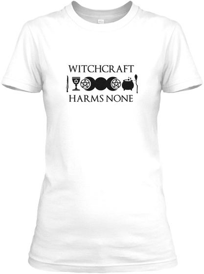 Witchcraft Harms None  White T-Shirt Front