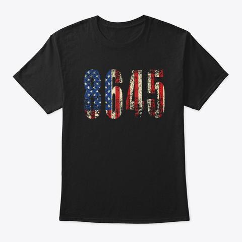 Classic Vintage Style 86 45 Anti Trump Black T-Shirt Front