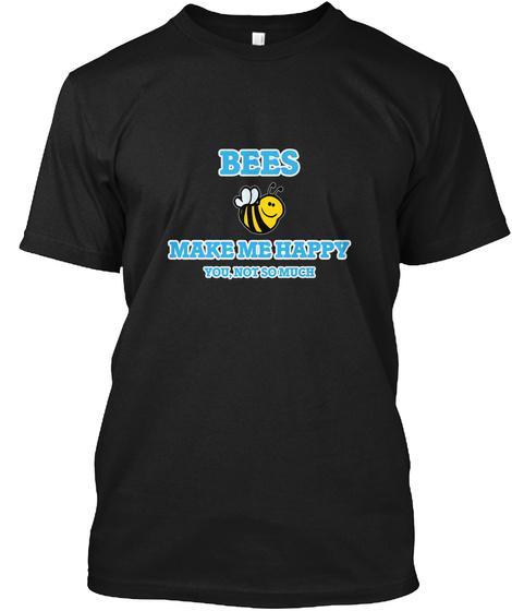 Bees Make Me Happy Black T-Shirt Front
