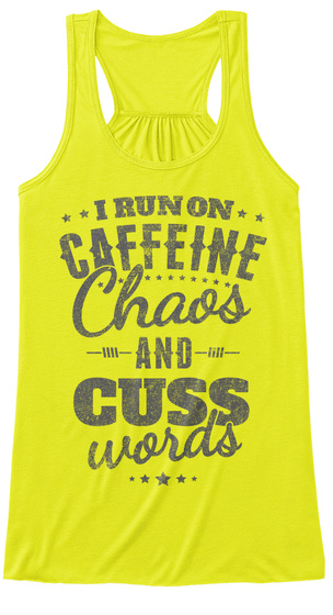 Caffeine, Chaos And Cuss Words Neon Yellow Women's Tank Top Front