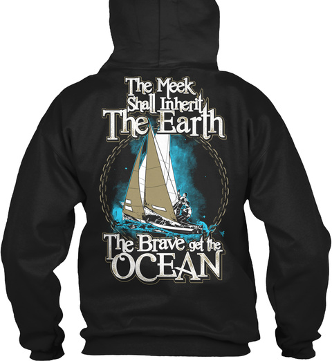 The Meek Shall Inherit The Earth The Brave Get The Ocean Black T-Shirt Back