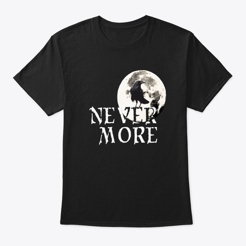 Nevermore  Black T-Shirt Front