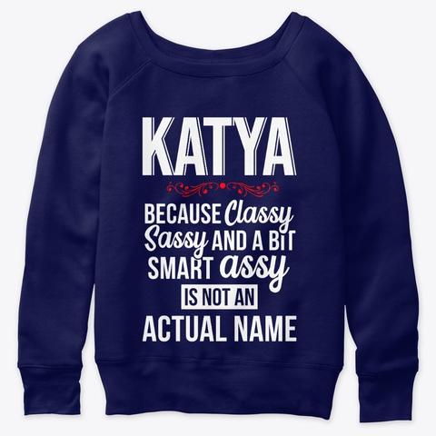 Katya Classy, Sassy And A Bit Smart  Navy  T-Shirt Front