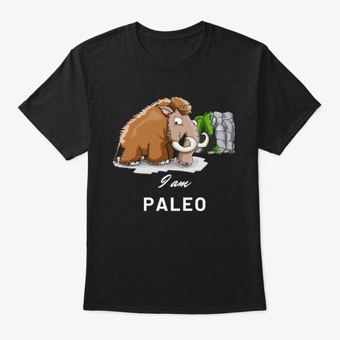 I Am Paleo   White Black T-Shirt Front