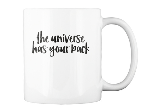 The Universe Has Your Back White Mug Back