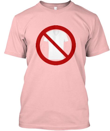 I Am Not A T Shirt Pale Pink T-Shirt Front