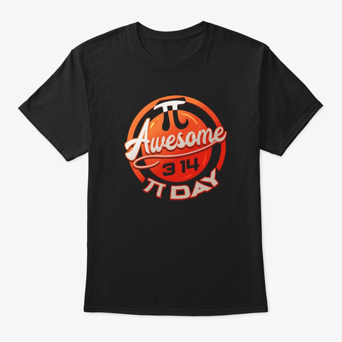 Awesome Pi Day March 14 Design Gift Black T-Shirt Front