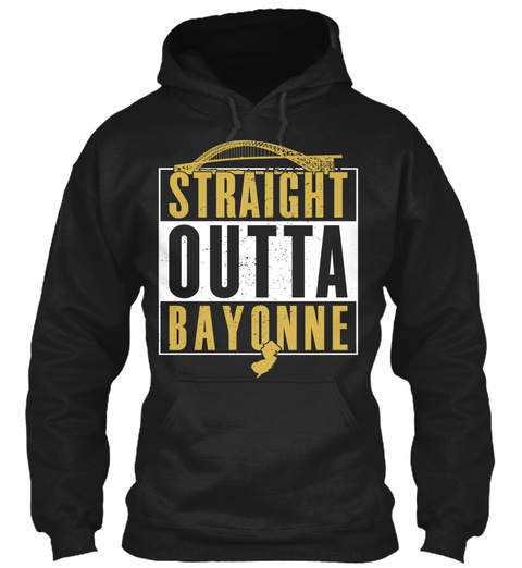 Straight Outta Bayonne  Black T-Shirt Front
