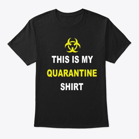 This Is My Quarantine apparel Shirt
