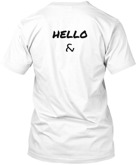 Hello & Good Day White T-Shirt Back