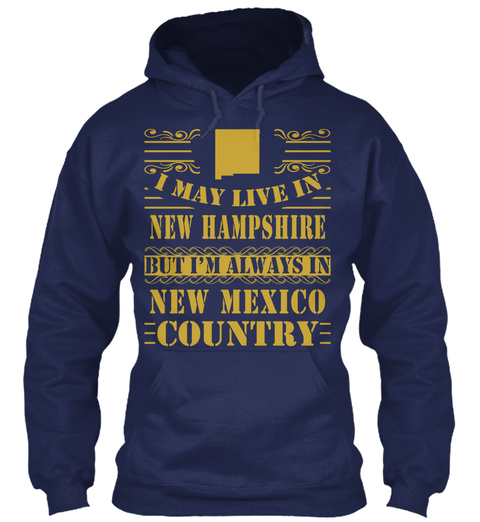 I May Live In New Hampshire But I'm Always In New Mexico Country Navy T-Shirt Front